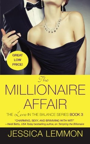 THE MILLIONAIRE AFFAIR  (Love in the Balance #3)  by Jessica Lemmon - Review (1/2)