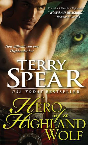 HERO OF A HIGHLAND WOLF (Heart of the Wolf #14) by Terry Spear -  Blog Tour, Excerpt & Giveaway (1/2)