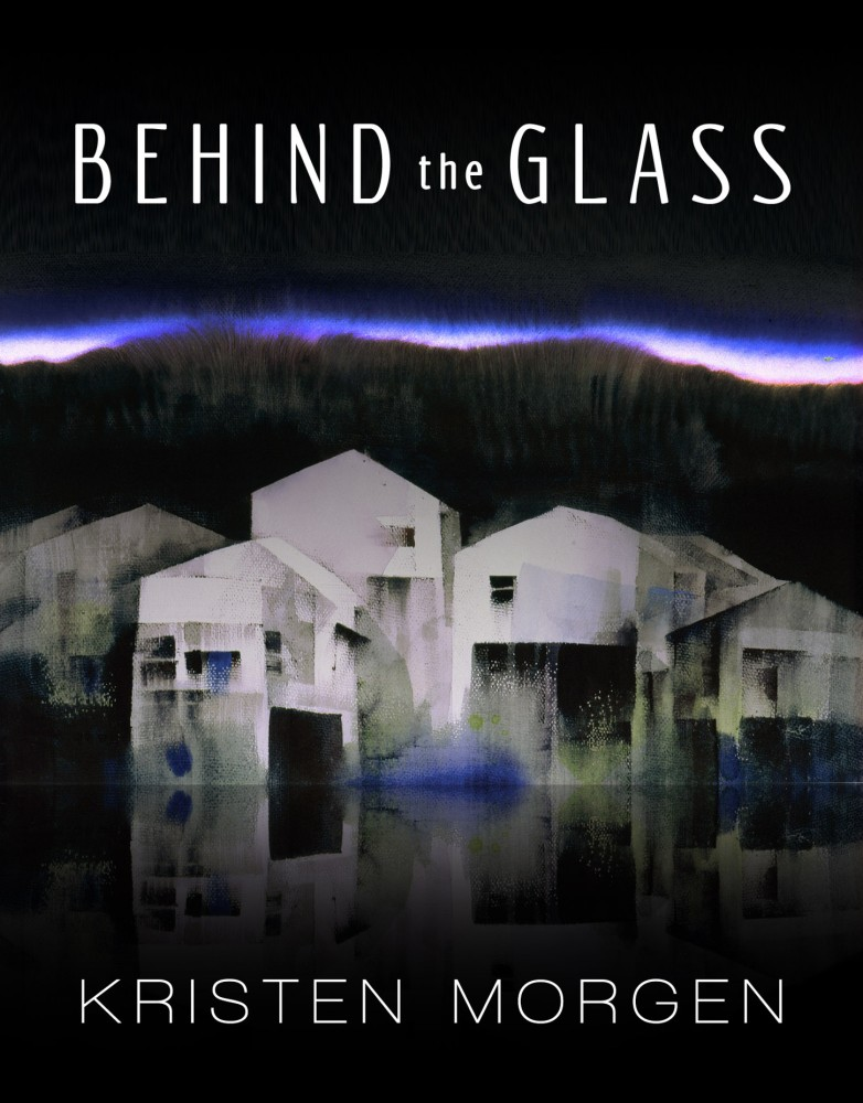 BEHIND THE GLASS by Kristen Morgan ~ Promo Event! (1/3)