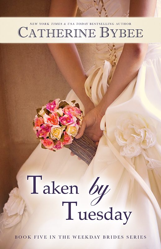 TAKEN BY TUESDAY  (The Weekday Brides #5) by Catherine Bybee ~ Blog Tour Giveaway, Excerpt & Review (1/4)