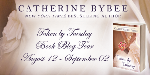 TAKEN BY TUESDAY  (The Weekday Brides #5) by Catherine Bybee ~ Blog Tour Giveaway, Excerpt & Review (2/4)